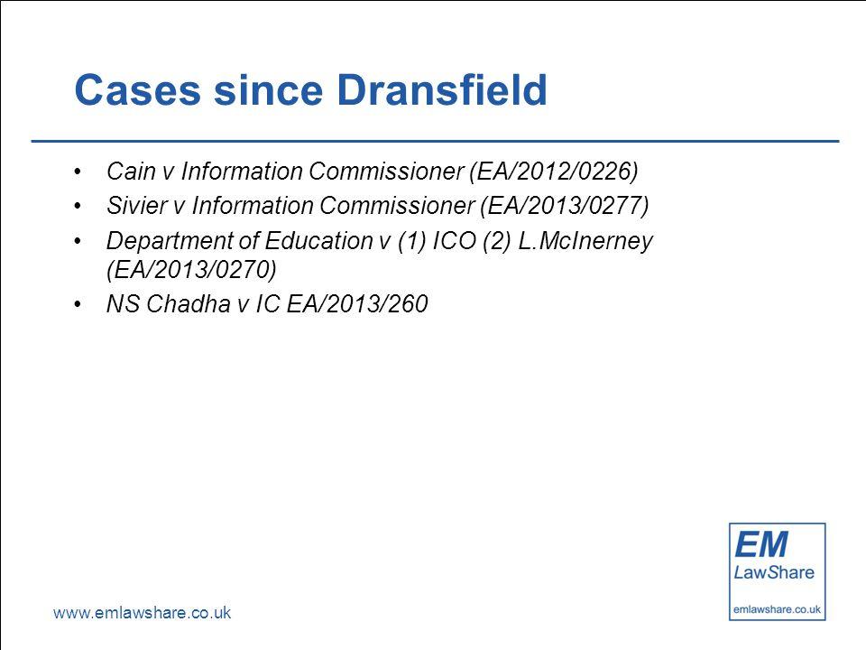 www.emlawshare.co.uk Cases since Dransfield Cain v Information Commissioner (EA/2012/0226) Sivier v Information Commissioner (EA/2013/0277) Department of Education v (1) ICO (2) L.McInerney (EA/2013/0270) NS Chadha v IC EA/2013/260