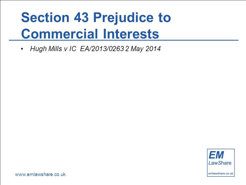 www.emlawshare.co.uk Section 43 Prejudice to Commercial Interests Hugh Mills v IC EA/2013/0263 2 May 2014