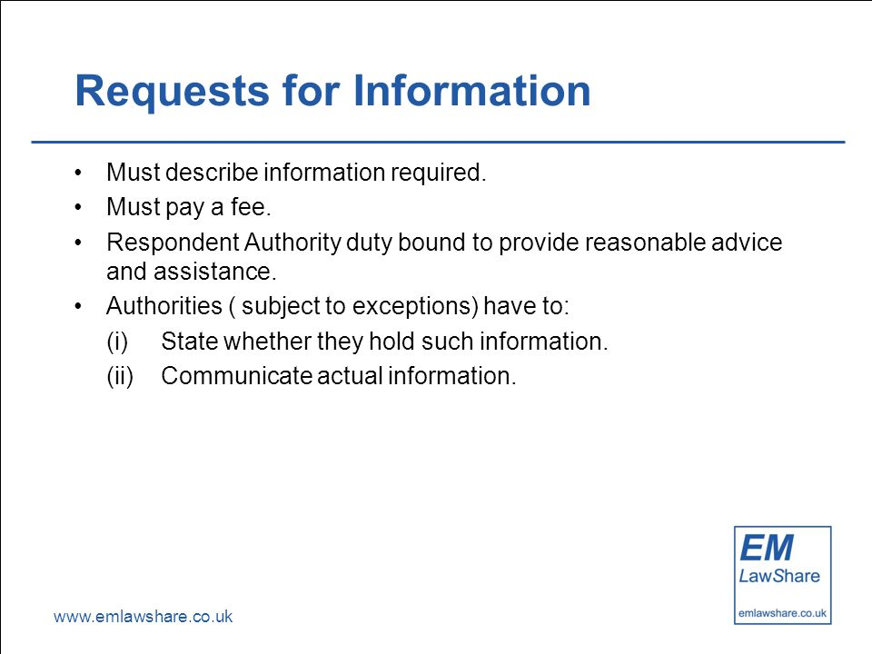www.emlawshare.co.uk Requests for Information Must describe information required.