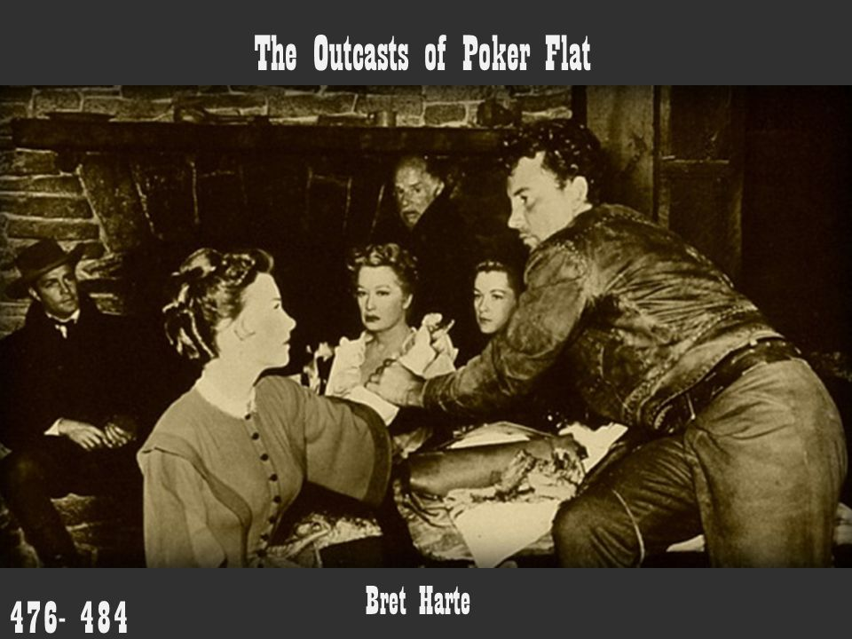 The Outcasts of Poker Flat Bret Harte 476- 484