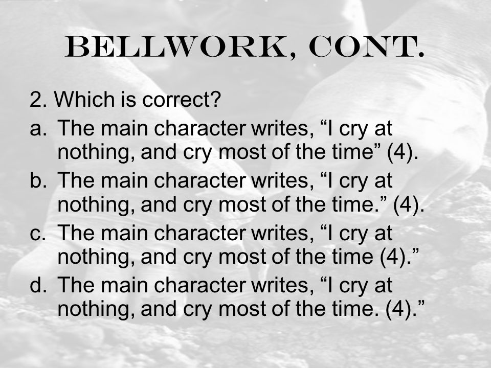 Bellwork, cont. 2. Which is correct.