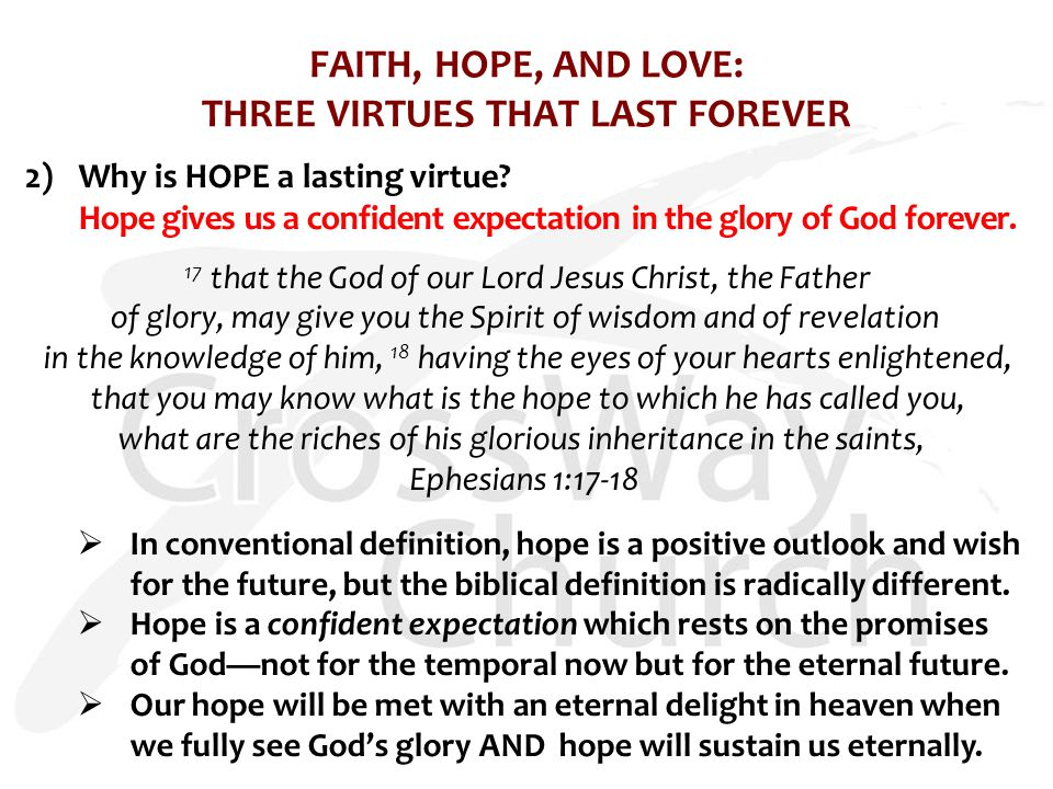 FAITH, HOPE, AND LOVE: THREE VIRTUES THAT LAST FOREVER 2)Why is HOPE a lasting virtue.