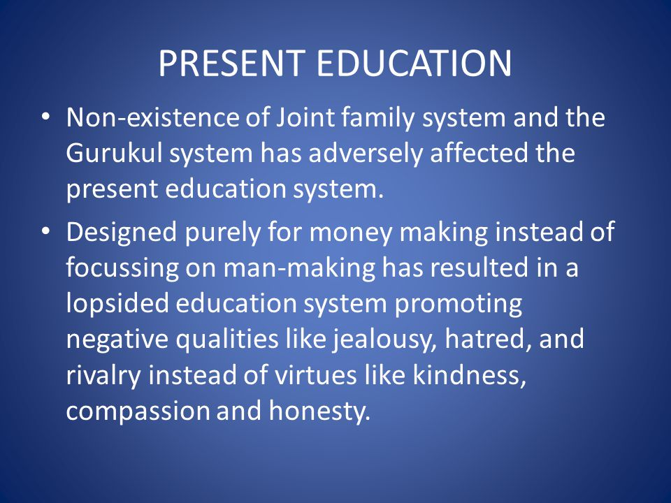 STRATEGIES TO DEVELOP VALUE EDUCATION Awareness is to be built regarding the importance and URGENCY of changing the present education system Innovative and enjoyable devices are to be adopted to provide a platform for embracing value based education