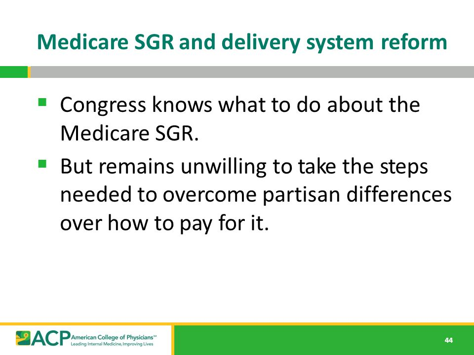 Medicare SGR and delivery system reform  Congress knows what to do about the Medicare SGR.  But remains unwilling to take the steps needed to overco