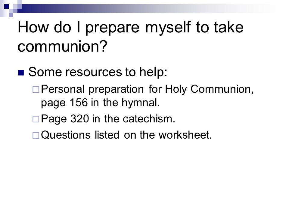 How do I prepare myself to take communion.