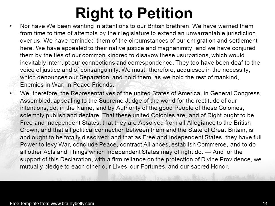 Right to Petition Nor have We been wanting in attentions to our British brethren. We have warned them from time to time of attempts by their legislatu