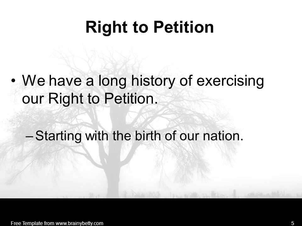 Right to Petition We have a long history of exercising our Right to Petition. –Starting with the birth of our nation. Free Template from www.brainybet