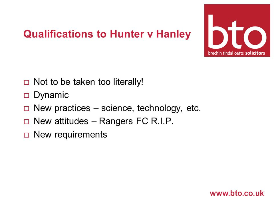 www.bto.co.uk Qualifications to Hunter v Hanley  Not to be taken too literally.