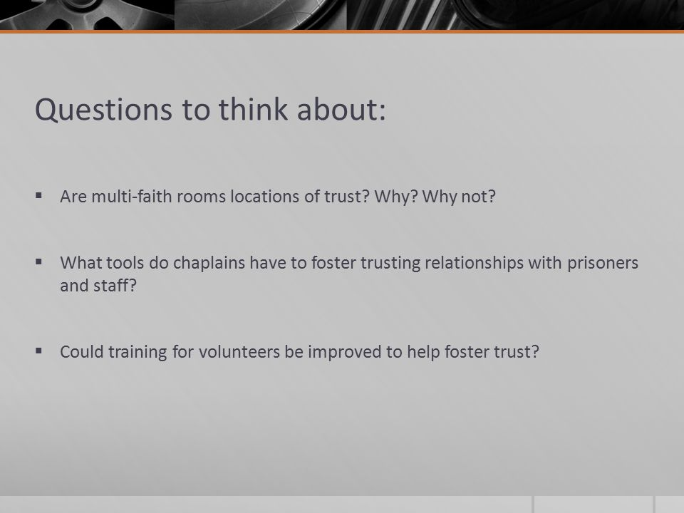 Questions to think about:  Are multi-faith rooms locations of trust.
