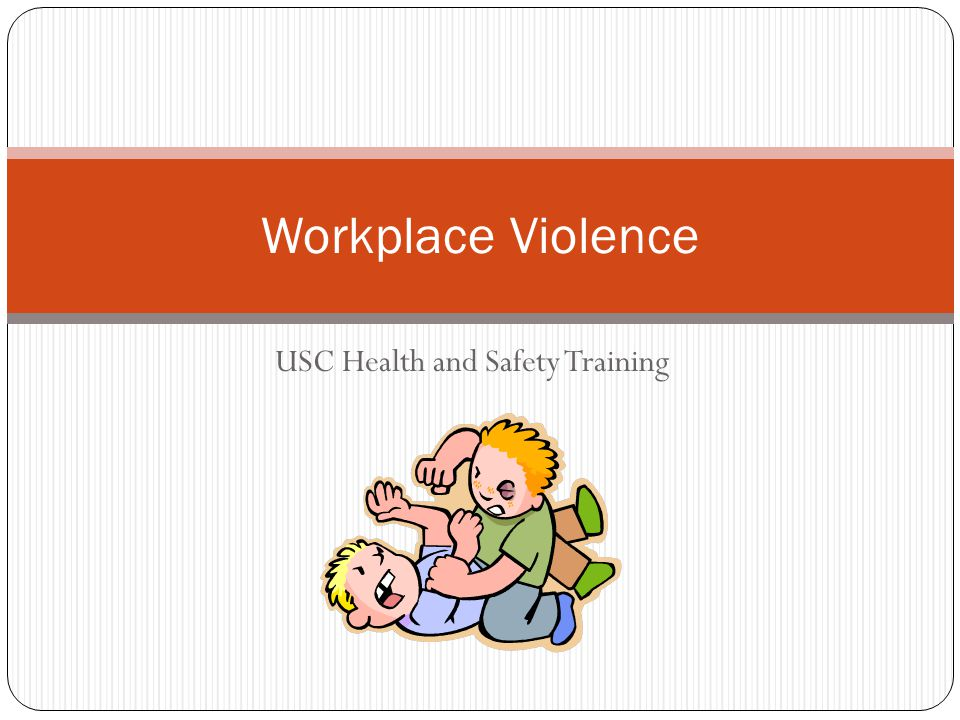 USC Health and Safety Training Workplace Violence