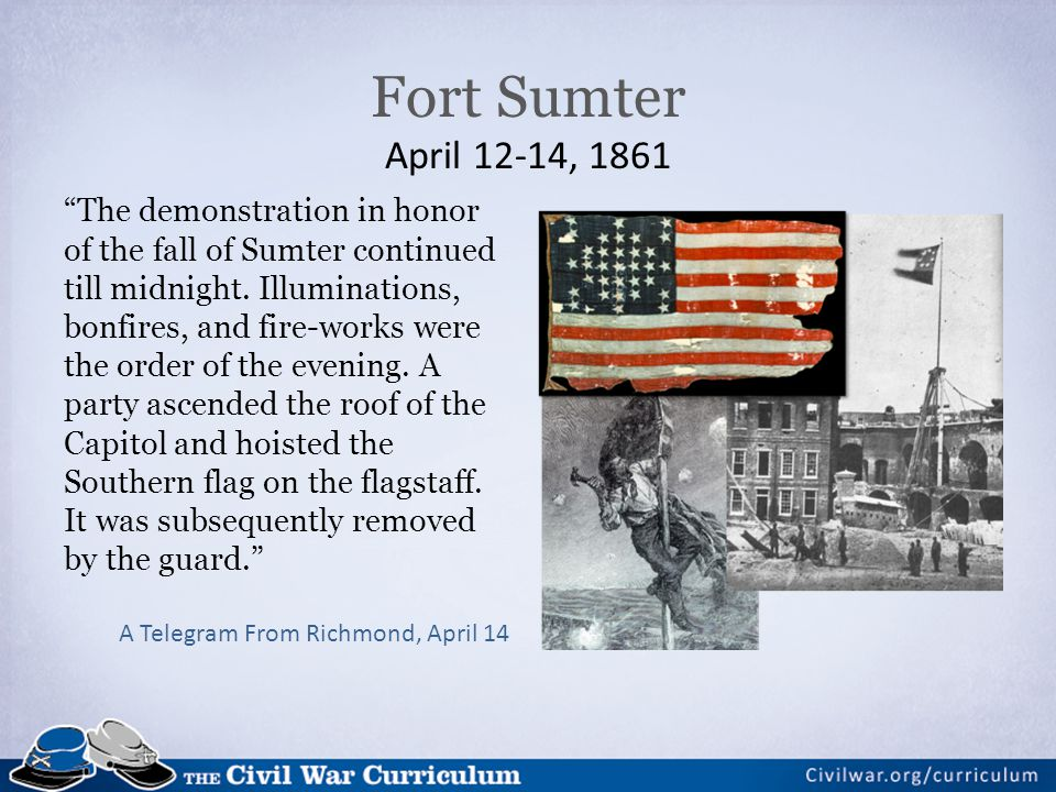 "Fort Sumter April 12-14, 1861 ""The demonstration in honor of the fall of Sumter continued till midnight. Illuminations, bonfires, and fire-works were"