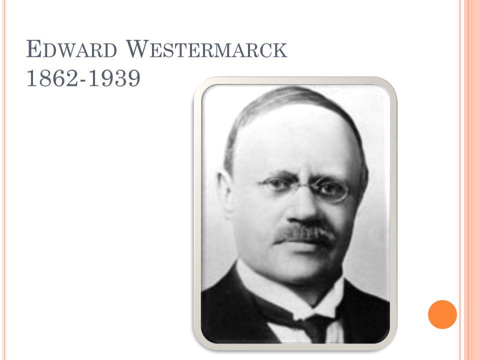 E DWARD W ESTERMARCK 1862-1939
