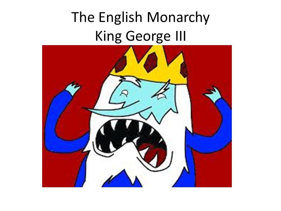 The English Monarchy King George III