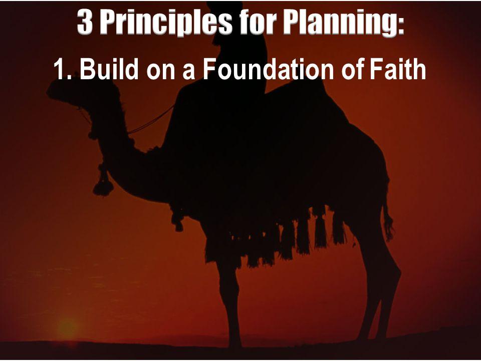 1. Build on a Foundation of Faith