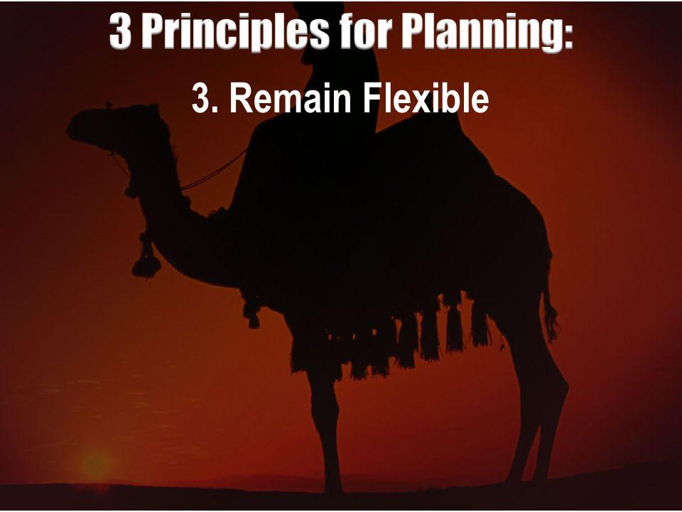 3. Remain Flexible