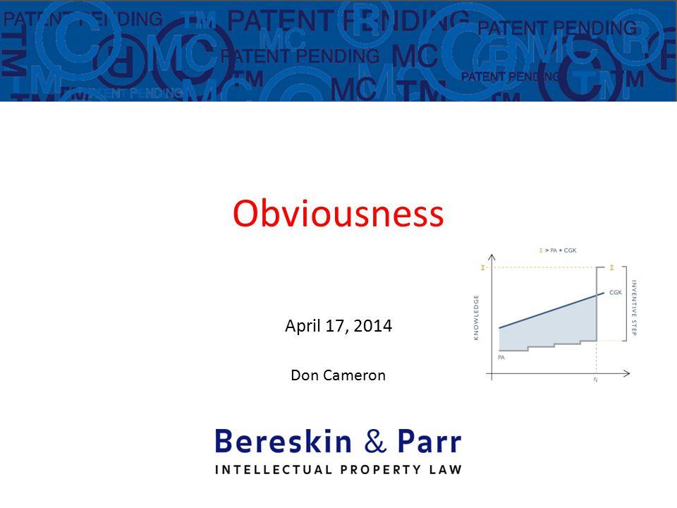 Obviousness April 17, 2014 Don Cameron Donald M. Cameron