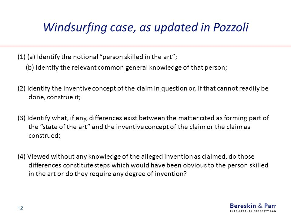 """Windsurfing case, as updated in Pozzoli (1) (a) Identify the notional """"person skilled in the art""""; (b) Identify the relevant common general knowledge"""