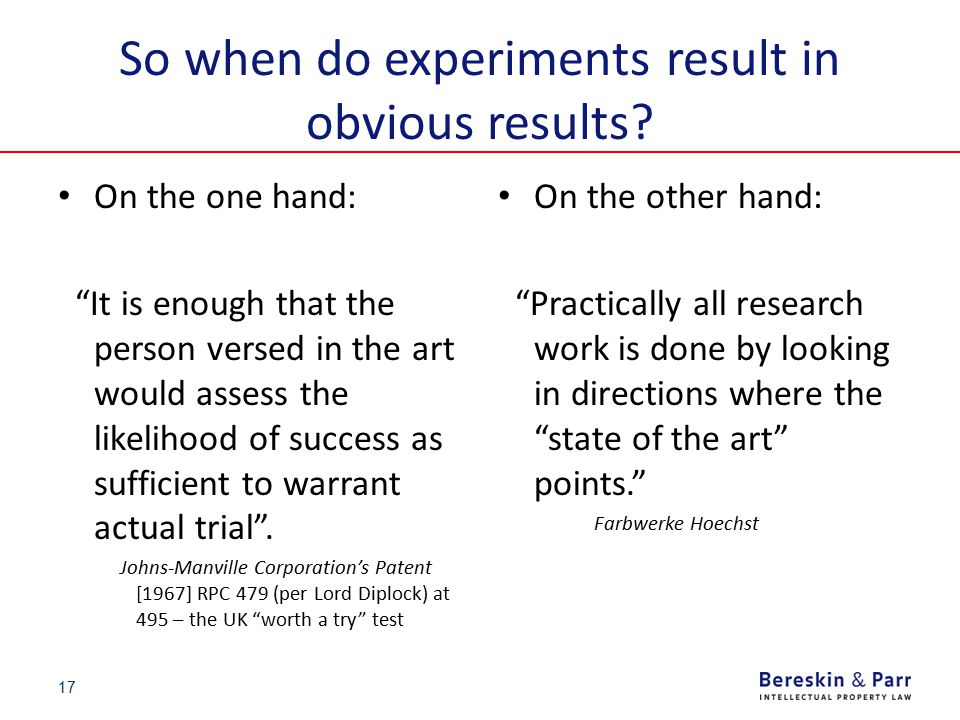 """So when do experiments result in obvious results? On the one hand: """"It is enough that the person versed in the art would assess the likelihood of succ"""