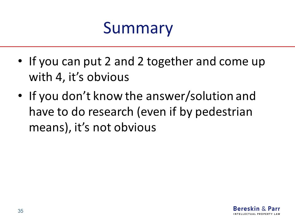 35 Summary If you can put 2 and 2 together and come up with 4, it's obvious If you don't know the answer/solution and have to do research (even if by