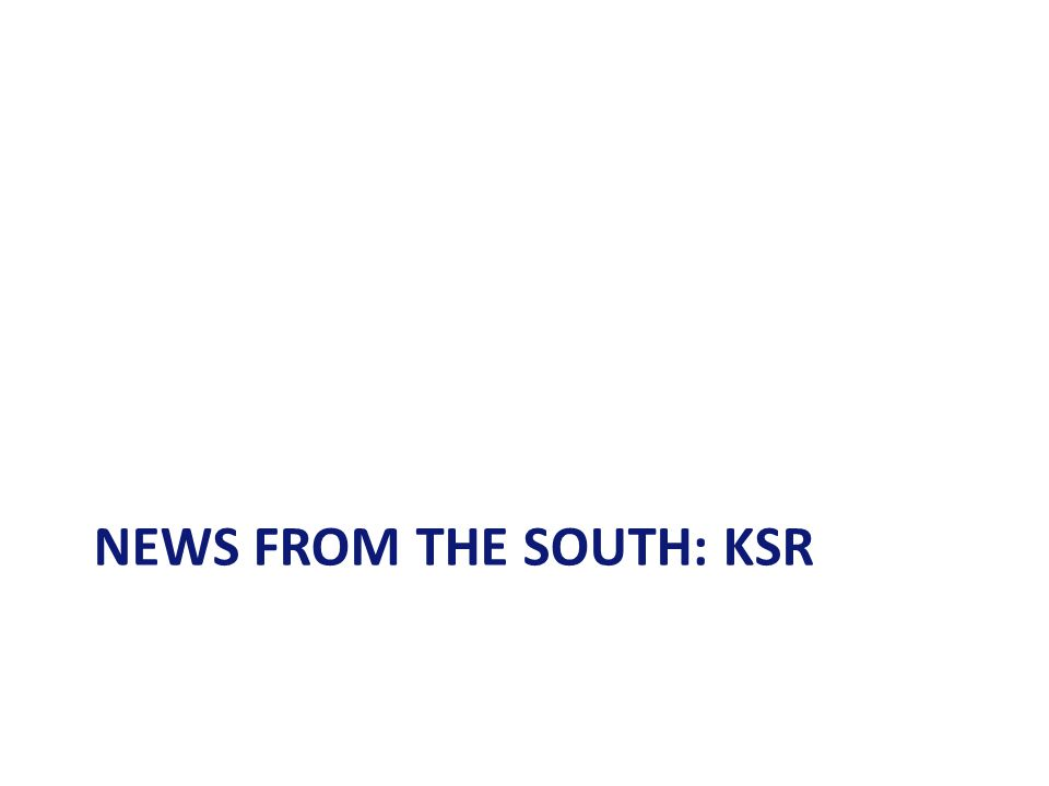 NEWS FROM THE SOUTH: KSR