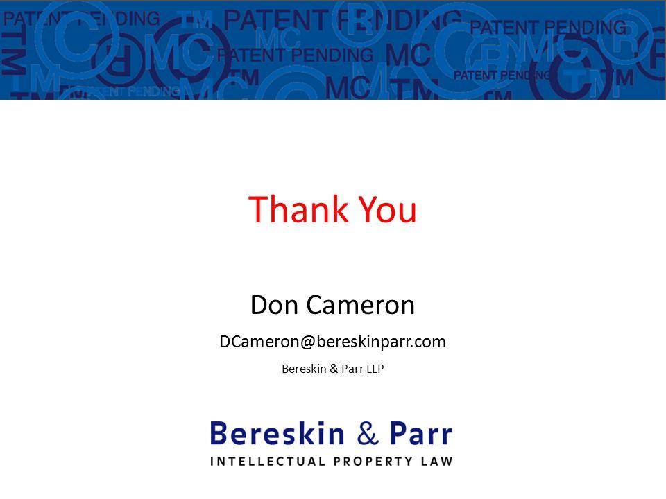 Thank You Don Cameron DCameron@bereskinparr.com Bereskin & Parr LLP