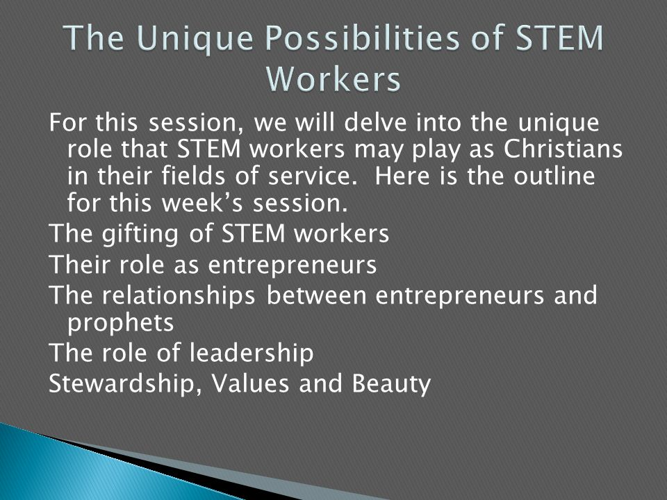 For this session, we will delve into the unique role that STEM workers may play as Christians in their fields of service.