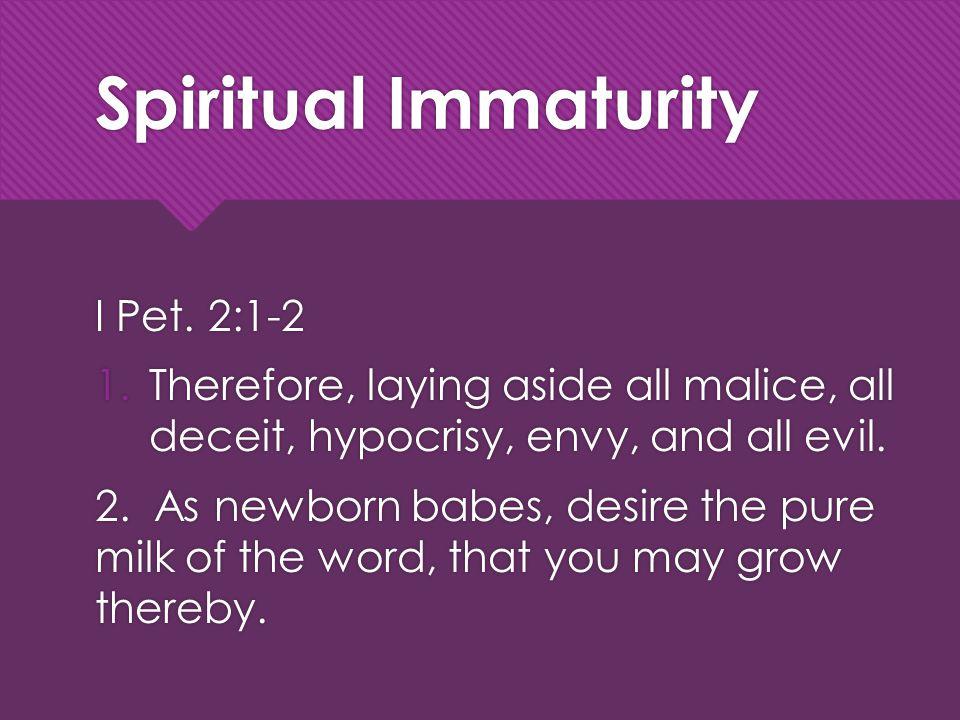 Spiritual Immaturity I Pet.