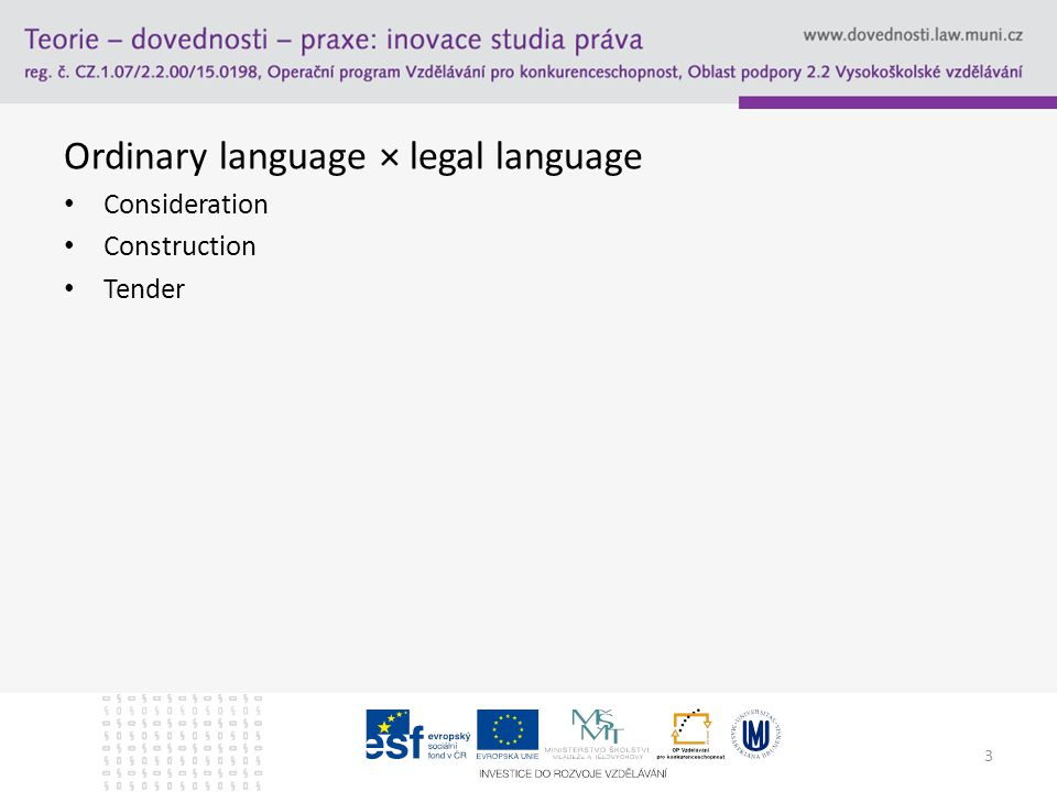 Ordinary language × legal language Consideration Construction Tender 3