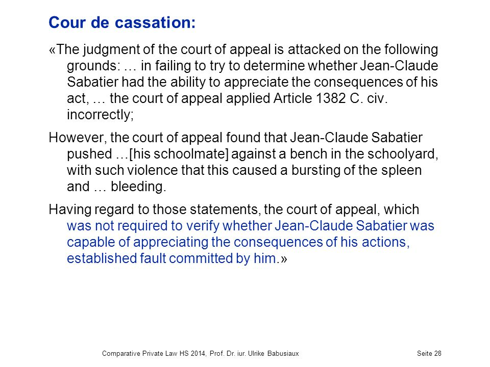 Cour de cassation: «The judgment of the court of appeal is attacked on the following grounds: … in failing to try to determine whether Jean-Claude Sab