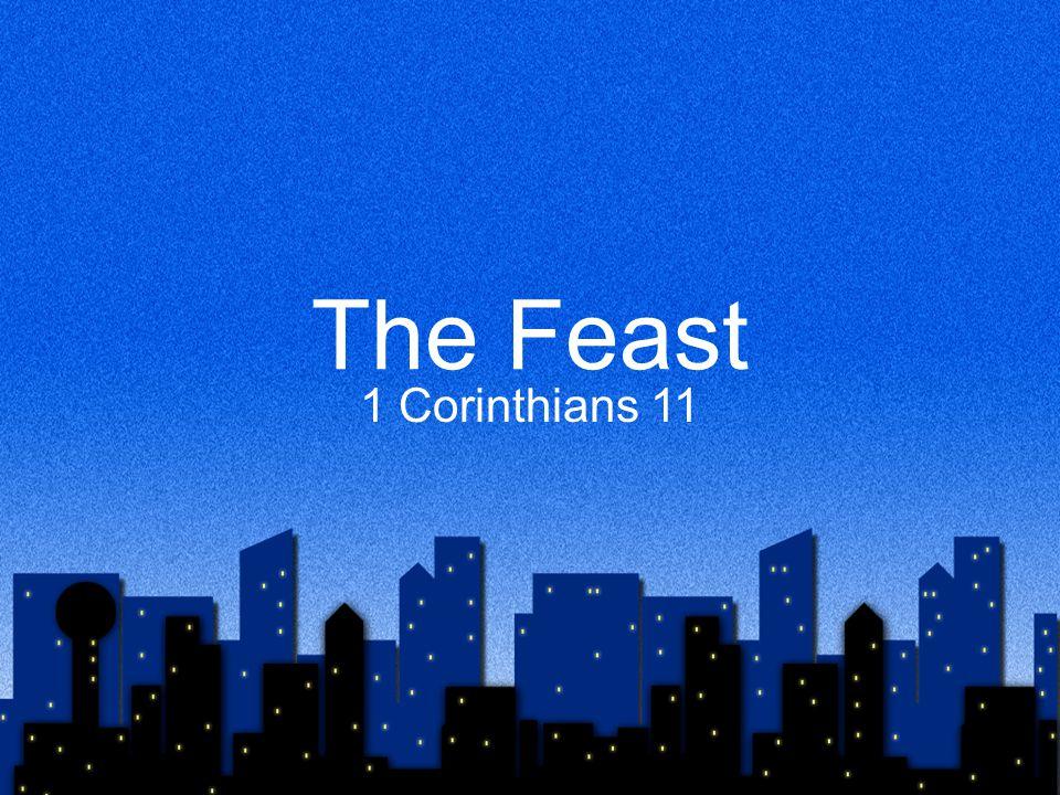 The Feast 1 Corinthians 11