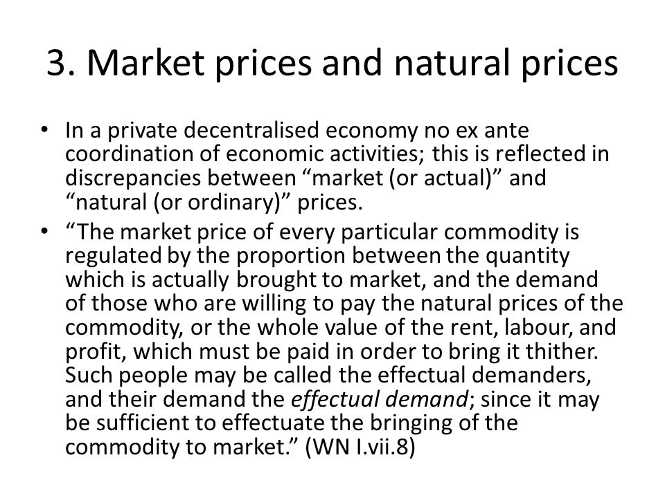 3. Market prices and natural prices In a private decentralised economy no ex ante coordination of economic activities; this is reflected in discrepanc