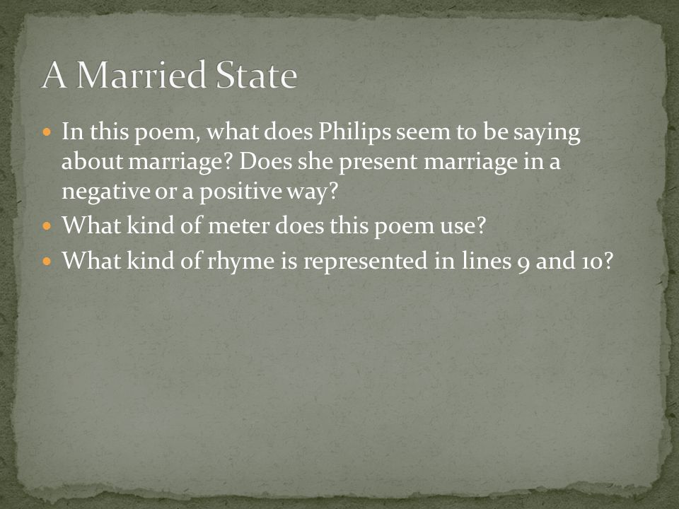 In this poem, what does Philips seem to be saying about marriage.