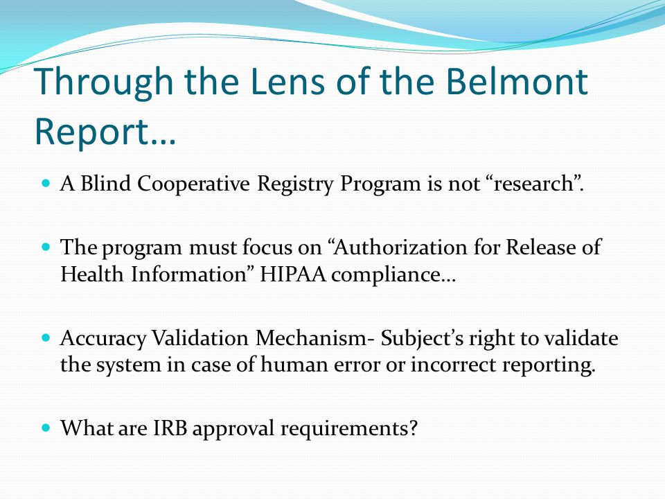 Through the Lens of the Belmont Report… A Blind Cooperative Registry Program is not research .