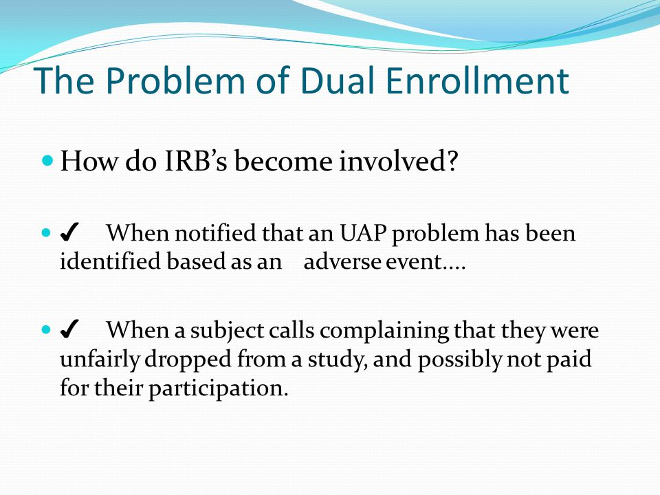 The Problem of Dual Enrollment How do IRB's become involved.