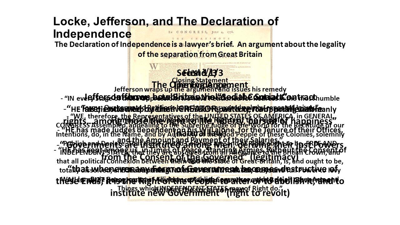 Locke, Jefferson, and The Declaration of Independence The Declaration of Independence is a lawyer's brief.