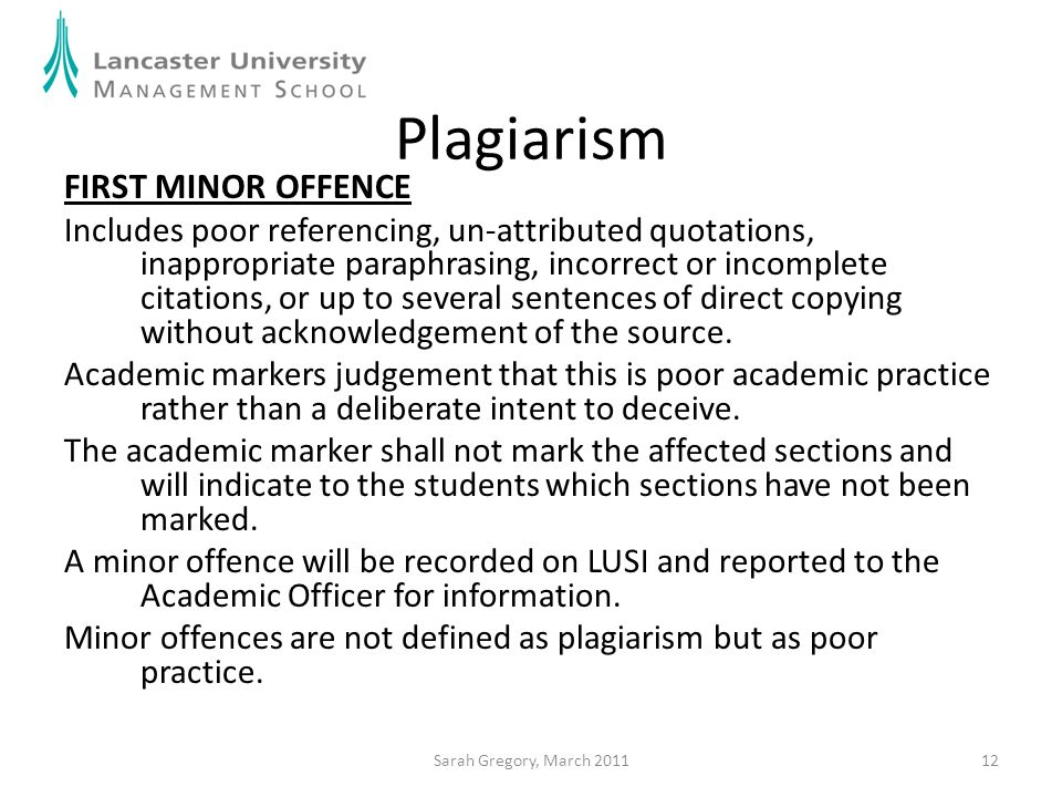 12 Plagiarism FIRST MINOR OFFENCE Includes poor referencing, un-attributed quotations, inappropriate paraphrasing, incorrect or incomplete citations,