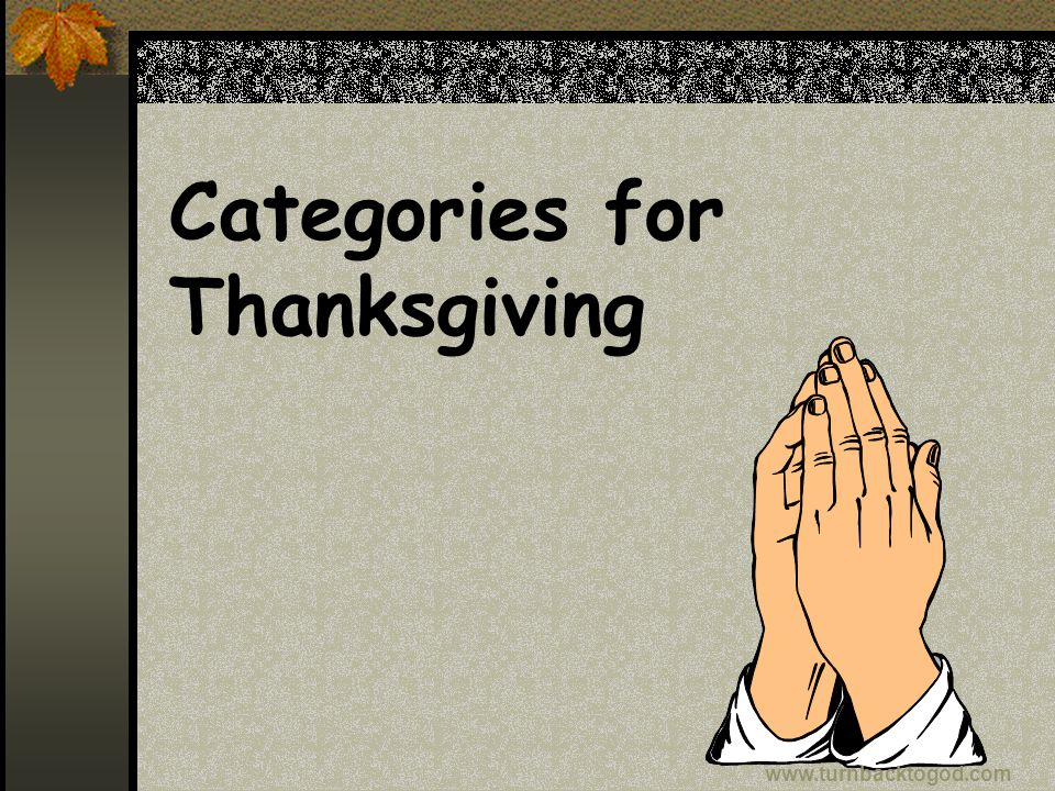 Categories for Thanksgiving www.turnbacktogod.com