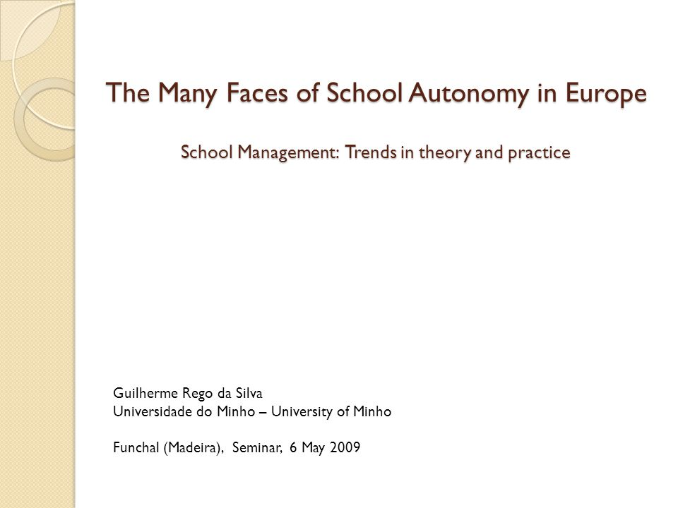 Eurydice Study on European School Autonomy (2007) Schools of thought whish supported school autonomy policies in different decades In the 2000s  quality of education In most countries, school autonomy is now seen largely as a tool to be used to improve the quality of education.