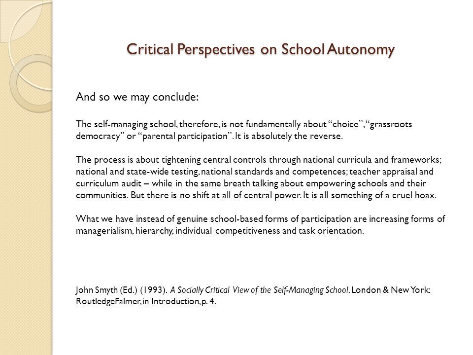 Eurydice Study on European School Autonomy (2007) Raising and using private funds The degree of school autonomy may differ between the raising of private funds (donations and sponsorship, income from the letting of school premises and loans) and its spending.