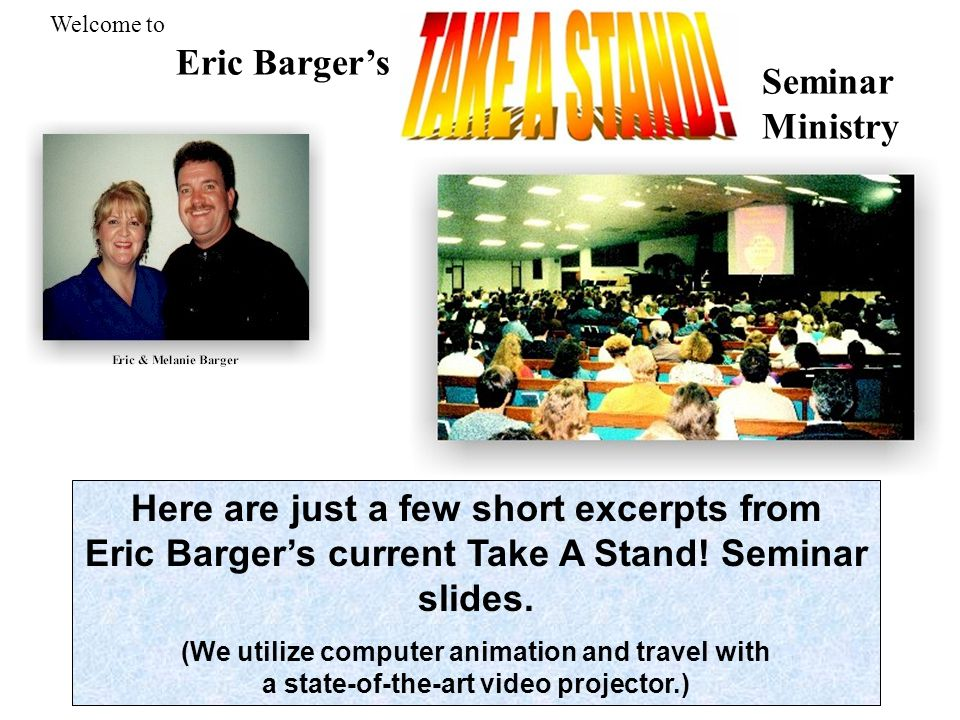 Here are just a few short excerpts from Eric Barger's current Take A Stand.