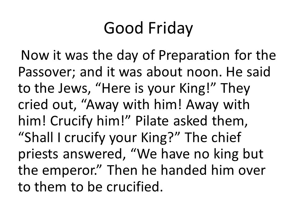 Now it was the day of Preparation for the Passover; and it was about noon.