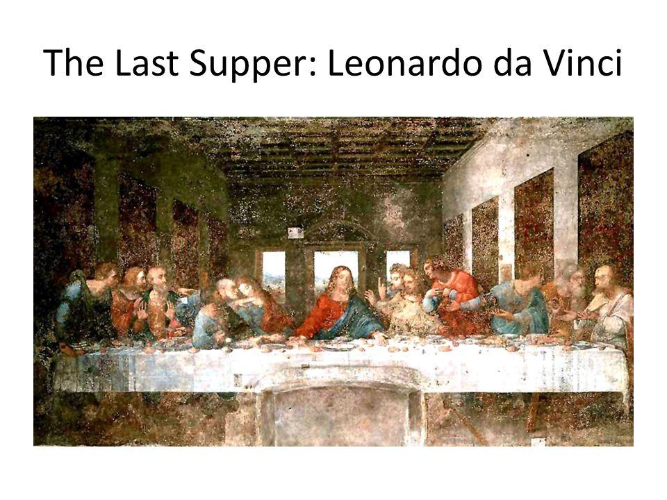 The Last Supper: Leonardo da Vinci