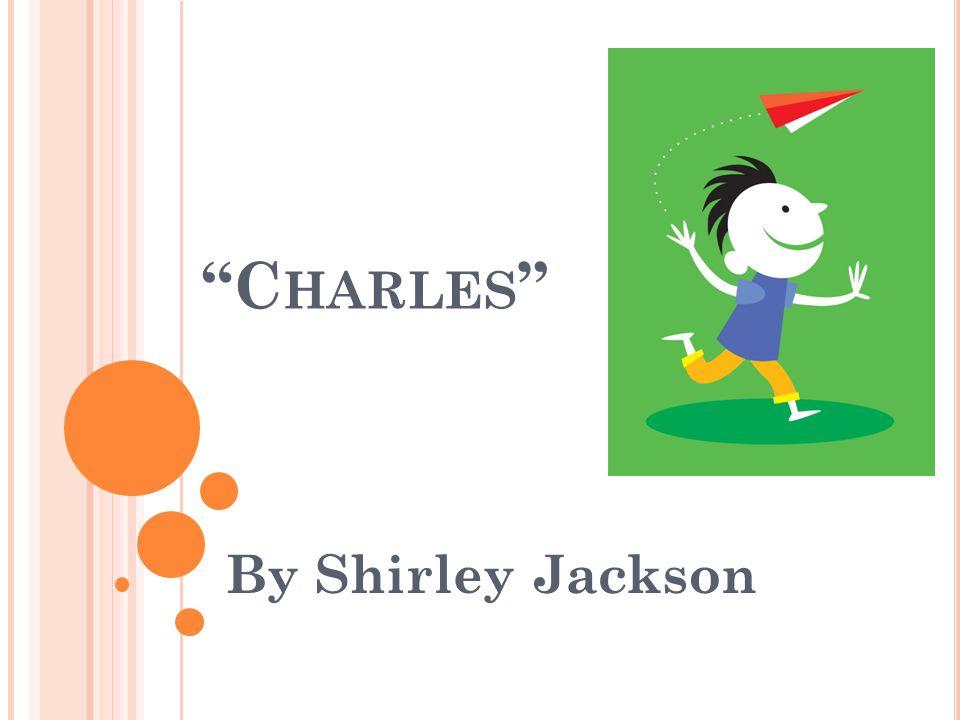 """C HARLES "" By Shirley Jackson"