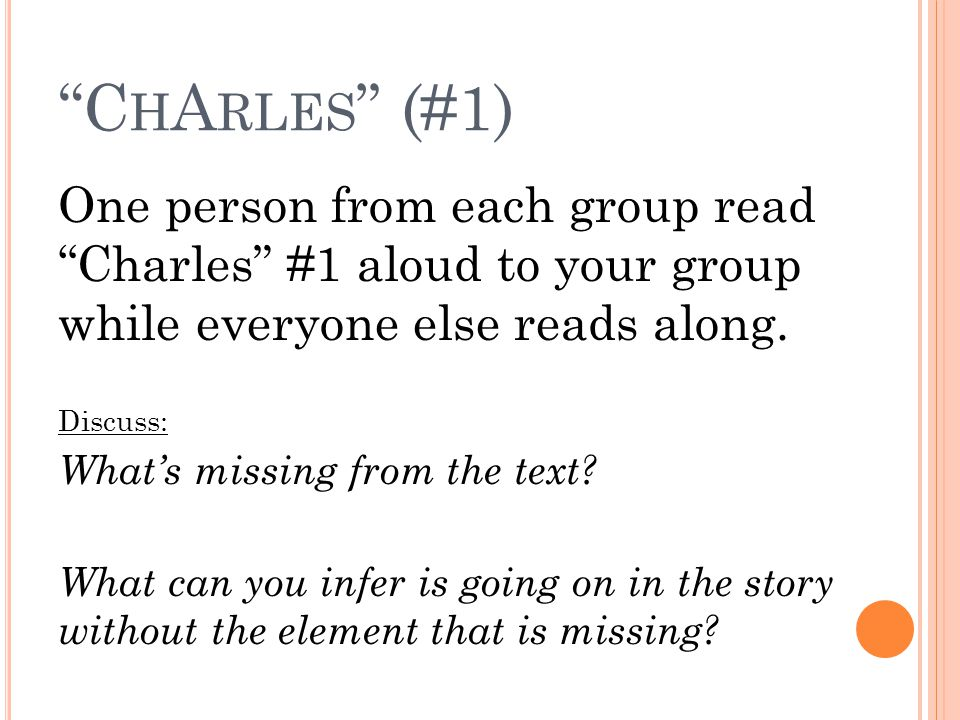 C H A RLES (#1) One person from each group read Charles #1 aloud to your group while everyone else reads along.