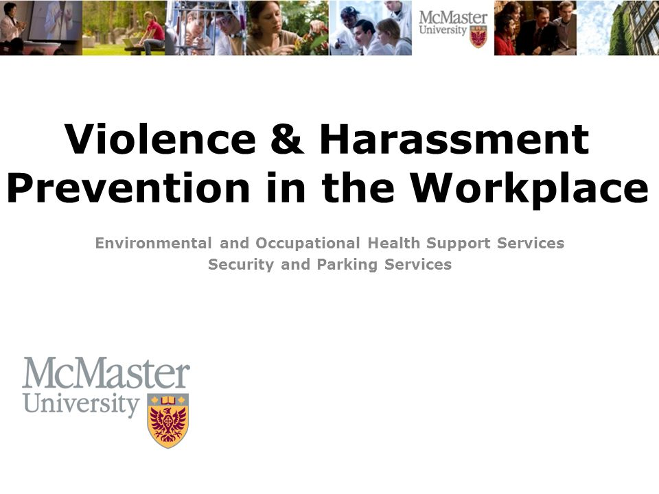 Violence & Harassment Prevention in the Workplace Environmental and Occupational Health Support Services Security and Parking Services