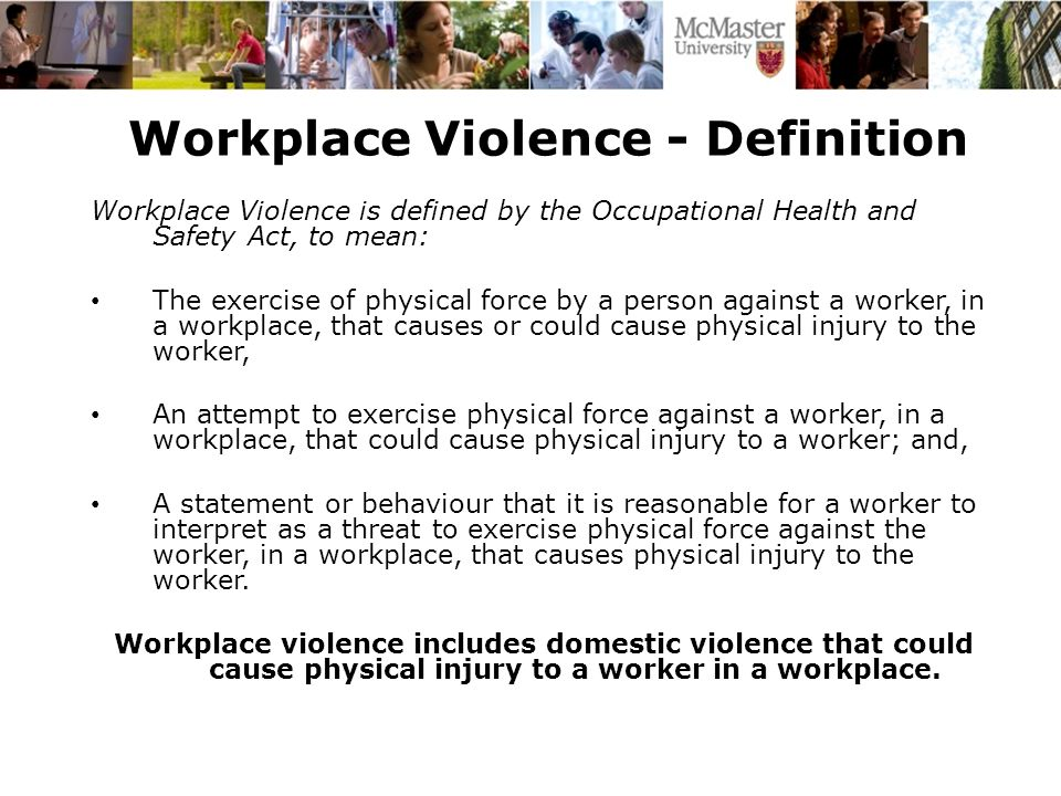 Workplace Violence - Prevalence Almost one in five violent incidents in Canada occurs at work (Statistics Canada, 2007).