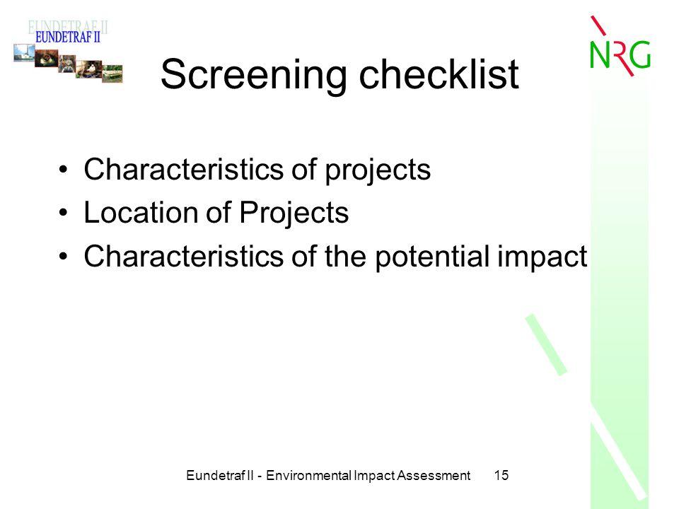 Eundetraf II - Environmental Impact Assessment15 Screening checklist Characteristics of projects Location of Projects Characteristics of the potential