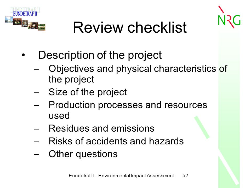 Eundetraf II - Environmental Impact Assessment52 Review checklist Description of the project –Objectives and physical characteristics of the project –