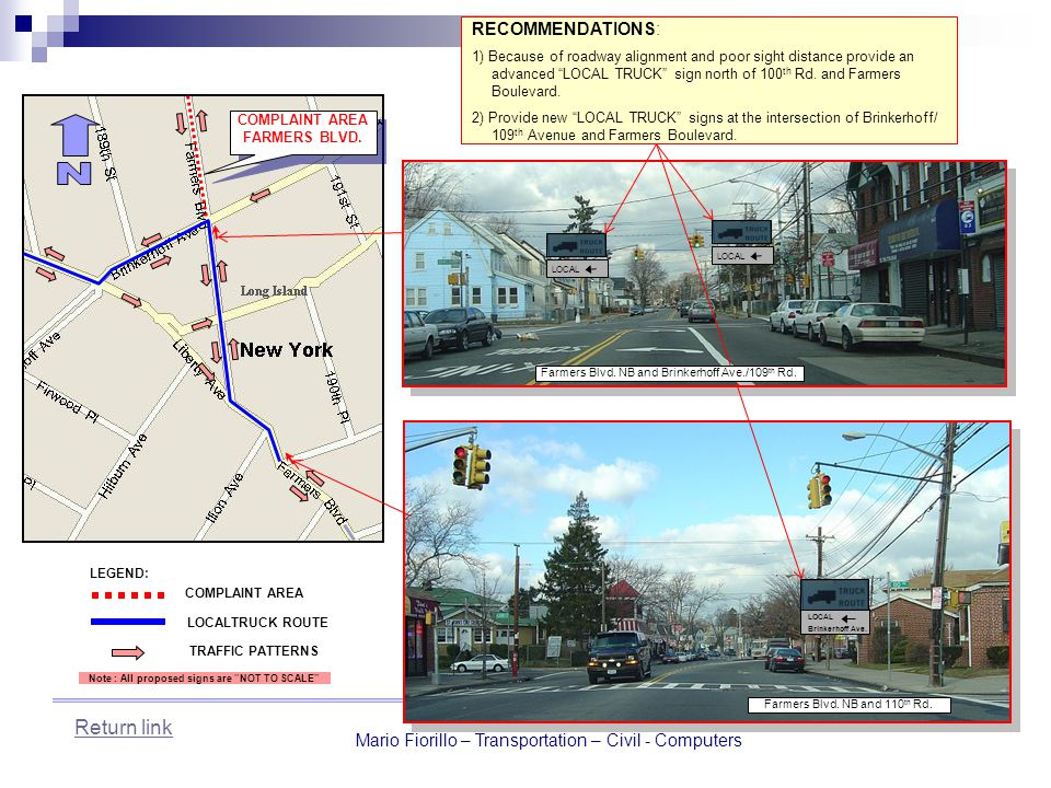 """Mario Fiorillo – Transportation – Civil - Computers RECOMMENDATIONS: 1) Because of roadway alignment and poor sight distance provide an advanced """"LOCA"""