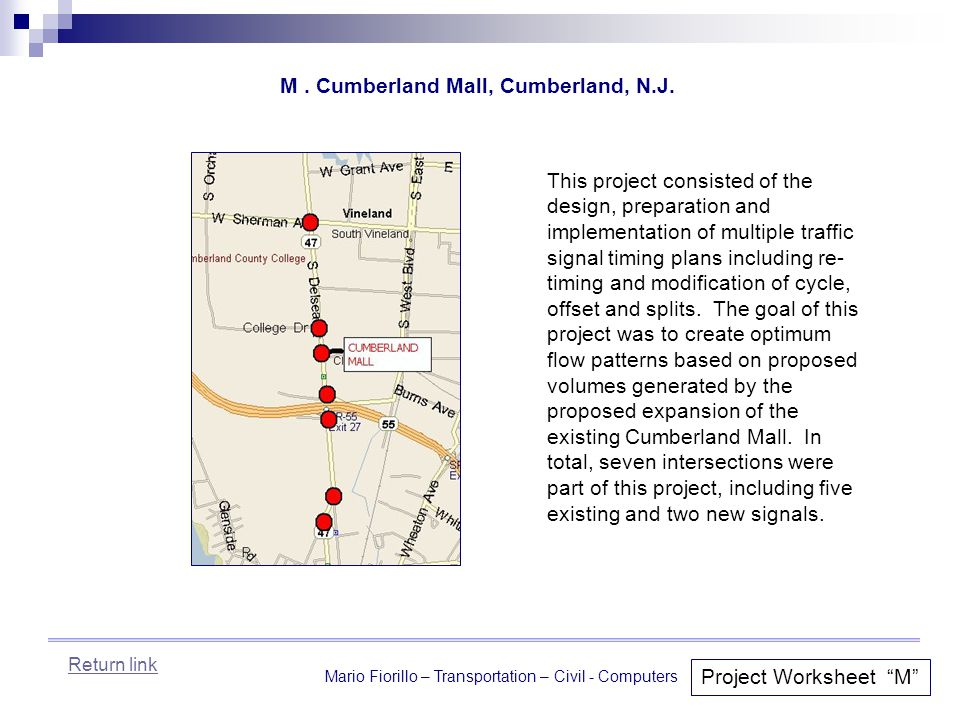 """Mario Fiorillo – Transportation – Civil - Computers Project Worksheet """"M"""" This project consisted of the design, preparation and implementation of mult"""